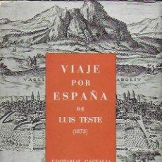 Libros de segunda mano: VIAJE POR ESPAÑA DE LUIS TESTE ( 1872 ). TRAD. SARA DE STRUUCK. VALENCIA : CASTALIA, 1959. 24X17CM. . Lote 150600258
