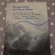 Libri di seconda mano: PERSPECTIVAS DEL MONT BLANC, VARIOS AUTORES PRIMERA EDICION. Lote 150686266