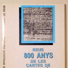 Libros de segunda mano: GORT, EZEQUIEL - REUS 800 ANYS DE LES CARTES DE POBLACIÓ - REUS 1986. Lote 150803957