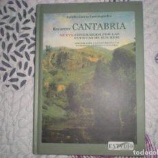 Libros de segunda mano: RECORRER CANTABRIA.NUEVE ITINERARIOS POR LAS CUENCAS DE SUS RÍOS;AURELIO GARCÍA CANTALAPIEDRA. Lote 151213370