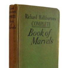 Libros de segunda mano: COMPLETE BOOK OF MARVELS - RICHARD HALLIBURTON. THE BOBBS-MERRILL COMPANY. Lote 151455038