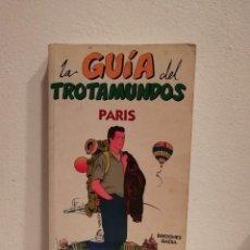 Libros de segunda mano: LIBRO - LA GUIA DEL TROTAMUNDOS PARIS - TURISMO - EDICIONES GAESA. Lote 151557618