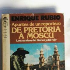 Libros de segunda mano: APUNTES DE UN REPORTERO DE PRETORIA A MOSCÚ. Lote 151558644