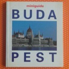 Libros de segunda mano: BUDAPEST. MINIGUIDE. FOTO HUBER PÁL. 11 X 12,5 CM. . Lote 151565182