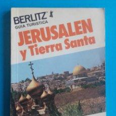 Libros de segunda mano: JERUSALEM Y TIERRA SANTA. GUÍA TURÍSTICA. 1982. BERLITZ. FECHA EN PÁGINA DE CORTESÍA. 128 PÁG. . Lote 151565402
