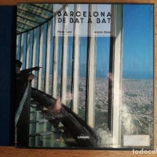 Libros de segunda mano: BARCELONA DE BAT A BAT , BARCELONA GRAND OUVERTE / MARIUS CAROL / EDI. LUNWERG / EDICION 1993 / EN C. Lote 151565946