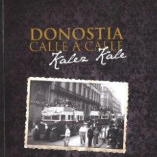 Libros de segunda mano: DONOSTIA CALLE A CALLE. KALEZ KALE. SAN SEBASTIÁN. FÉLIX MARAÑA. 2011. Lote 151566602