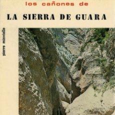 Libros de segunda mano: PIERRE MINVIELLE / CAYETANO ENRÍQUEZ DE SALAMANCA, LOS CAÑONES DE LA SIERRA DE GUARA. Lote 151566962