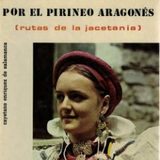 Libros de segunda mano: C. ENRÍQUEZ DE SALAMANCA, POR EL PIRINEO ARAGONÉS. RUTAS DE LA JACETANIA, SOBRARBE Y RIBAGORZA . Lote 151567642