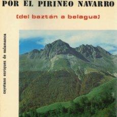 Libros de segunda mano: CAYETANO ENRÍQUEZ DE SALAMANCA, POR EL PIRINEO NAVARRO. DEL BAZTÁN A BELAGUA. Lote 151569482