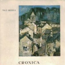 Libros de segunda mano: TICO MEDINA, CRÓNICA DEL PIRINEO DE HUESCA. 1ª EDICIÓN / 1968. Lote 151570126