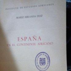 Libros de segunda mano: ESPAÑA EN EL CONTINENTE AFRICANO. 1963. MARIO MIRANDA DIAZ. Lote 151875730