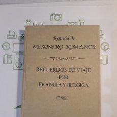 Libros de segunda mano: RECUERDOS DE VIAJE POR FRANCIA Y BÉLGICA.RAMON DE MESONERO ROMANOS.. Lote 152027529