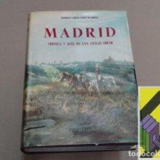 Libros de segunda mano: SAINZ DE ROBLES, FEDERICO CARLOS: MADRID. CRÓNICA Y GUÍA DE UNA CIUDAD IMPAR. Lote 152284318