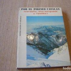 Libros de segunda mano: POR EL PIRINEO CATALÁN. CERDAÑA, ALTO BERGUEDÁ Y RIPOLLÉS. C. ENRIQUEZ. 1977. Lote 152392002