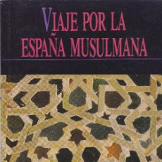 Libros de segunda mano: VIAJE POR LA ESPAÑA MUSULMANA TURESPAÑA MINISTERIO DE COMERCIO Y TURISMO 1994. Lote 152612294