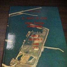 Libros de segunda mano: EL PUERTO DE GIJÓN Y OTROS PUERTOS ASTURIANOS. LUIS ADARO. TOMO IV. VOLUMEN II. GIJON 1987.. Lote 158602994