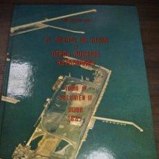 Libros de segunda mano: EL PUERTO DE GIJÓN Y OTROS PUERTOS ASTURIANOS. LUIS ADARO. TOMO IV. VOLUMEN II. GIJON 1987.. Lote 152871346