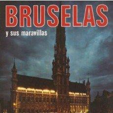 Libros de segunda mano: BRUSELAS Y SUS MARAVILLAS - VVAA 1988. Lote 153174166