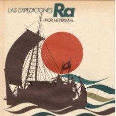 Libros de segunda mano: LAS EXPEDICIONES RA - HEYERDHAL, THOR 1972. Lote 153174906