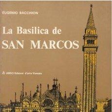 Libros de segunda mano: LA BASILICA DE SAN MARCOS - BACCHION, EUGENIO 1972. Lote 153175542