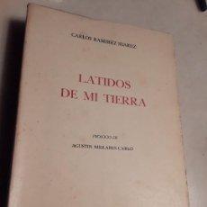 Libros de segunda mano: LATIDOS DE MI TIERRA, DE CARLOS RAMIREZ (1975). PRÓLOGO DE AGUSTIN MILLARES CARLO. CANARIAS.. Lote 142356646