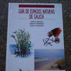 Libros de segunda mano: GUIA DE ESPACIOS NATURAIS DE GALICIA -- VARIOS AUTORES -- GALAXIA 1995 -- . Lote 153484926