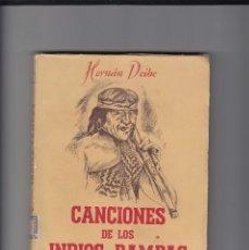 Libros de segunda mano: HERNÁN DEIBE. CANCIONES DE LOS INDIOS PAMPAS.. Lote 153921338