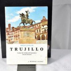 Libros de segunda mano: BREVE GUIA DE TRUJILLO. CUNA DE CONQUISTADORES. J. MORENO LAZARO. 1978. Lote 153945606