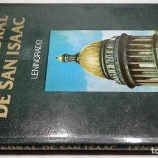 Libros de segunda mano: LA CATEDRAL DE SAN ISAAC - LENINGRADO - EDITORIAL ARTES AURORA G BUTIKOV - V MARTIN AVILA. Lote 153951606