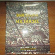 Libros de segunda mano: BARCELONA A VOL D'OCELL. XAVIER MISERACHS. EDICIONS 62. Lote 153955738