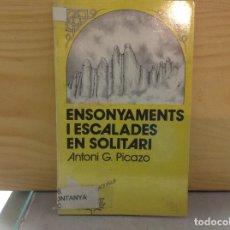 Libros de segunda mano: ENSONYAMENTS I ESCALADES EN SOLITARI, ANTONI G. PICAZO, LLIBRE DE MOTXILLA, PUBLICACIONS L'ABADIA DE. Lote 153973214