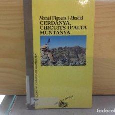 Libros de segunda mano: CERDANYA, CIRCUITS D'ALTA MONTANYA, MANEL FIGUERA, LLIBRE DE MOTXILLA, PUBLICACIONS L'ABADIA DE. Lote 153973646