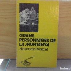 Libros de segunda mano: GRANS PERSONATGES DE MONTANYA A. MARCET, LLIBRE DE MOTXILLA, PUBLICACIONS L'ABADIA DE. Lote 153973794