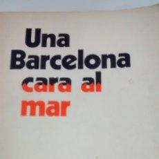 Libros de segunda mano: UNA BARCELONA CARA AL MAR DE PERE CATALA ROCA (CAIXA ESTALVIS SAGRADA FAMILIA). Lote 153955646