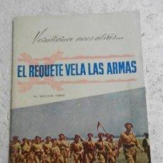 Libros de segunda mano: EL REQUETE VELA LAS ARMAS. VEINTICINCO AÑOS ATRÁS.....MELCHOR FERRER. XXV ANIVERSARIO DEL QUINTILLO . Lote 154147638