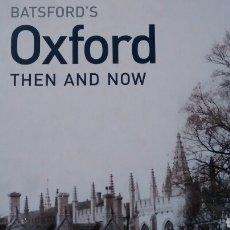 Libros de segunda mano: OXFORD THEN AND NOW DE VAUGHAN GRYLLS (BASTFORD´S). Lote 154518770