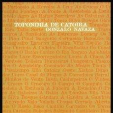 Libros de segunda mano: TOPONIMIA DE CATOIRA. GONZALO NAVAZA. PONTEVEDRA. GALICIA.. Lote 154738014
