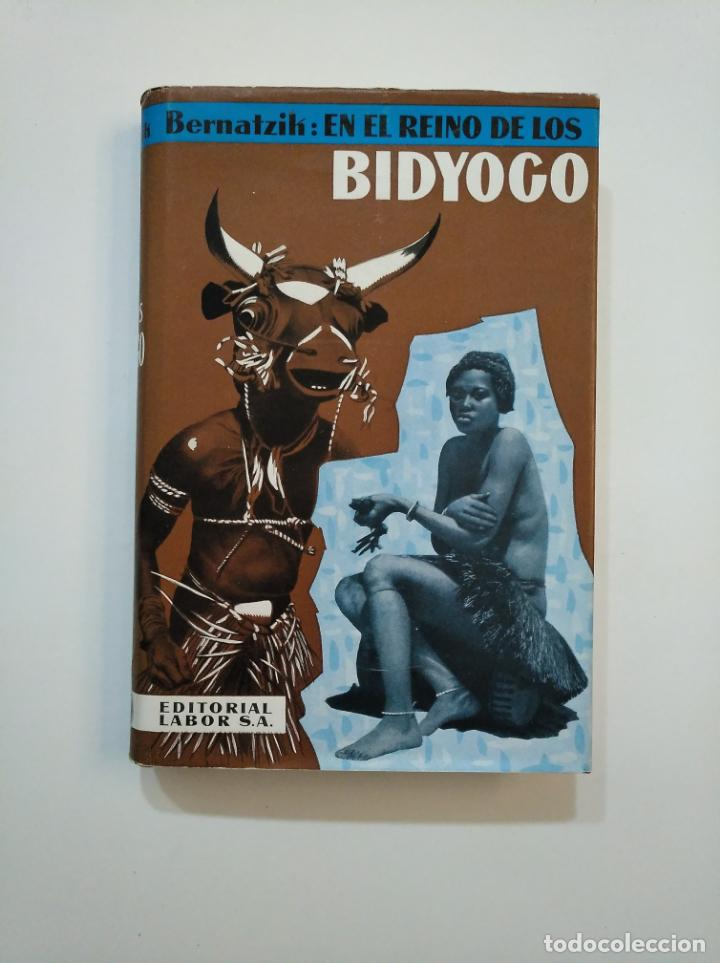 EN EL REINO DE LOS BIDYOGO. HUGO ADOLF BERNATZIK. EDITORIAL LABOR. TDK375 (Libros de Segunda Mano - Geografía y Viajes)