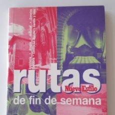 Libros de segunda mano: RUTAS DE FIN DE SEMANA (I). NUEVO ESTILO. VIAJES. ANDALUCIA, ARAGÓN, ASTURIAS, CANARIAS, CANTABRIA. Lote 155261609