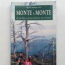 Libros de segunda mano: MONTE A MONTE - RUTAS POR LA ZONA CENTRAL DE ASTURIAS - ALBERTO POLLEDO ARIAS - ED. TREA. Lote 155353050
