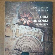 Libros de segunda mano: GUIA DE SORIA Y SU PROVINCIA (BLAS TARACENA / JOSE TUDELA) . Lote 155373446