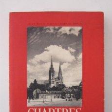 Libros de segunda mano: JEAN MAUNOURY Y MARCEL BOVIS. CHARTRES. PARIS: CAISSE NATIONALE DES MONUMENTS HISTORIQUES, 1950. Lote 155485746