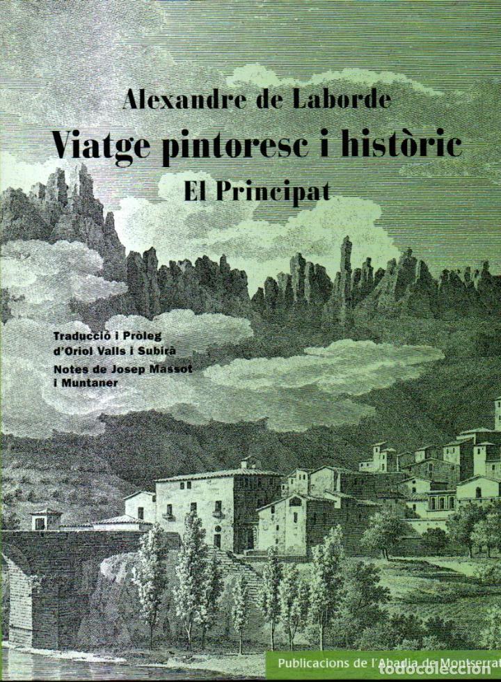 ALEXANDRE DE LABORDE : VIATGE PINTORESC I HISTÒRIC - EL PRINCIPAT (2013) GRAN FORMAT - CATALÀ (Libros de Segunda Mano - Geografía y Viajes)