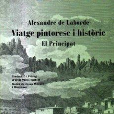 Libros de segunda mano: ALEXANDRE DE LABORDE : VIATGE PINTORESC I HISTÒRIC - EL PRINCIPAT (2013) GRAN FORMAT - CATALÀ. Lote 155499458