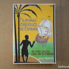 Libros de segunda mano: FILIPINAS ORGULLO DE ESPAÑA. UN VIAJE POR LAS ISLAS DE LA MALASIA - EDICIÓN FACSIMIL. Lote 246313935