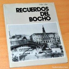 Libros de segunda mano: LIBRO DE FOTOGRAFÍAS DE BILBAO: RECUERDOS DEL BOCHO - DE FÉLIX VILLAR - EDITA: I.P.P. - AÑOS '90. Lote 155755566