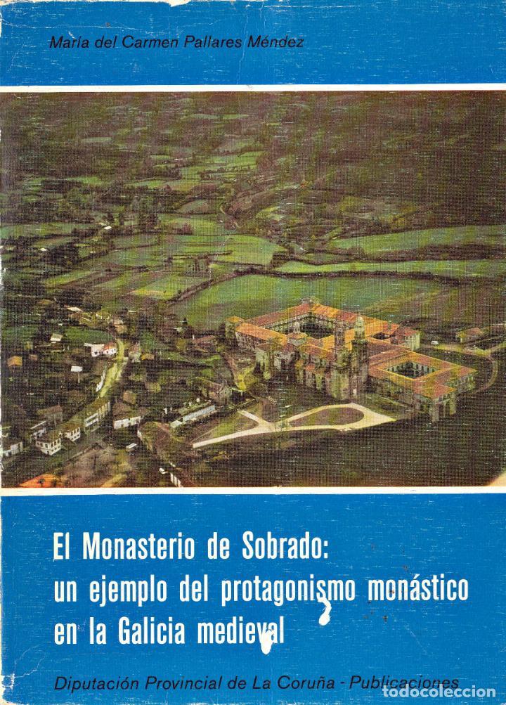 EL MONASTERIO DE SOBRADO - MARÍA DEL CARMEN PALLARÉS MÉNDEZ (Libros de Segunda Mano - Geografía y Viajes)