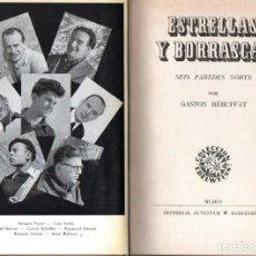 Libros de segunda mano: REBUFFAT : ESTRELLAS Y BORRASCAS - SEIS PAREDES NORTE (JUVENTUD, 1955) PRIMERA EDICIÓN. Lote 171996673