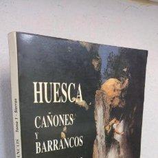 Livros em segunda mão: HUESCA CAÑONES Y BARRANCOS TOMO 1 SIERRAS . Lote 156209958